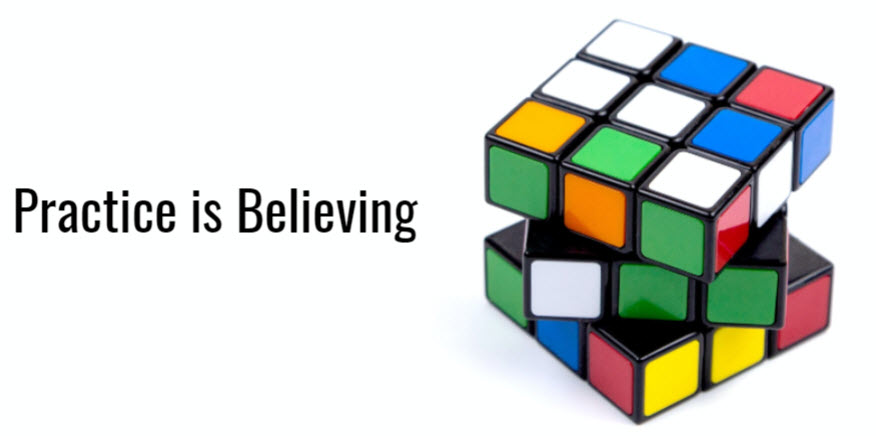 Practice is Believing