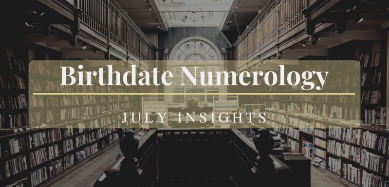 Birthdate Numerology – Insights For People Born In July