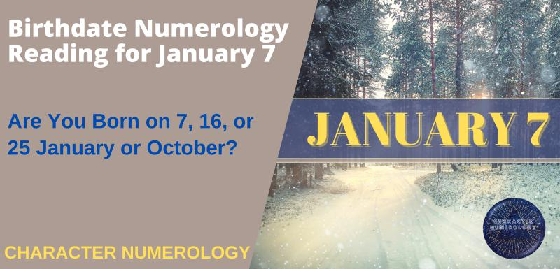 Birthdate Numerology Reading for January 7-1