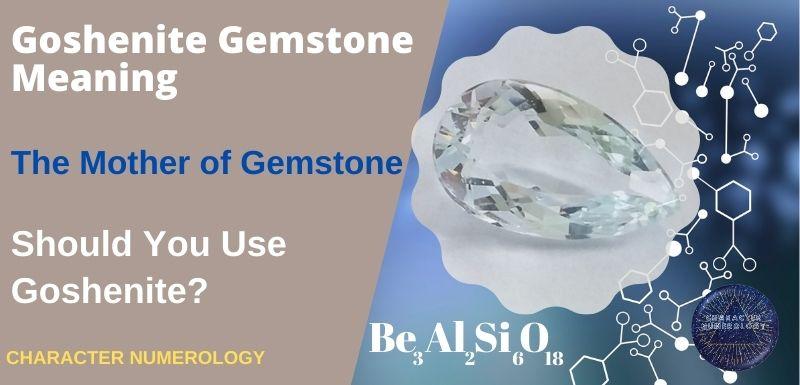 Goshenite Gemstone Meaning